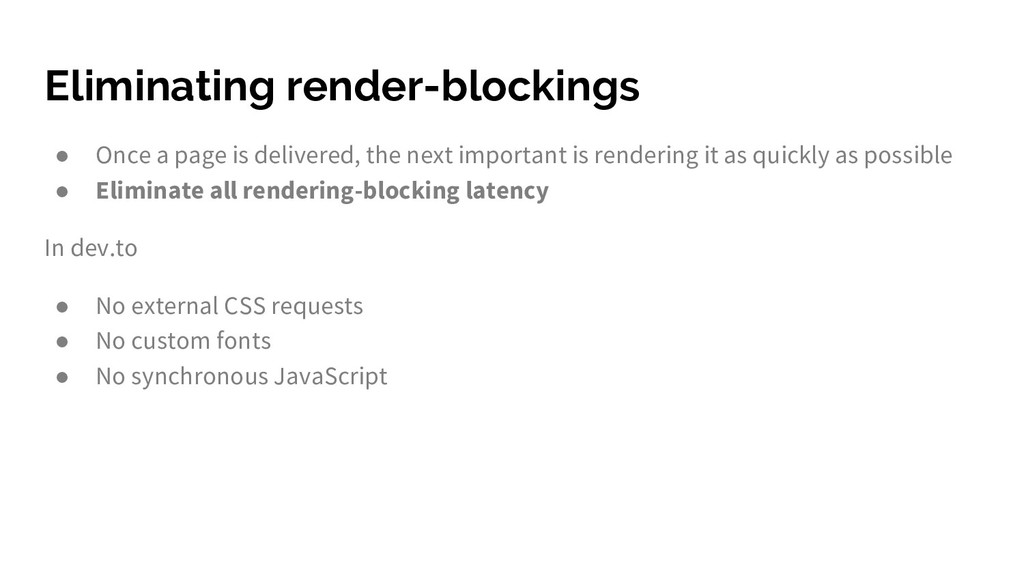 Eliminating render-blockings ● Once a page is d...