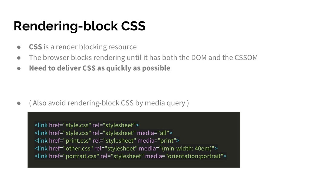 Rendering-block CSS ● CSS is a render blocking ...