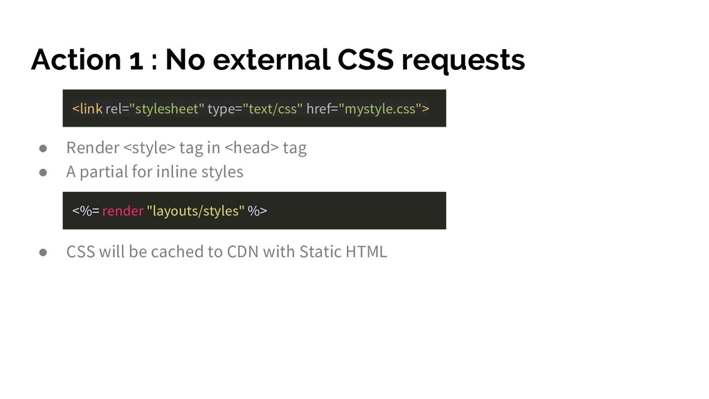 Action 1 : No external CSS requests ● Render <s...