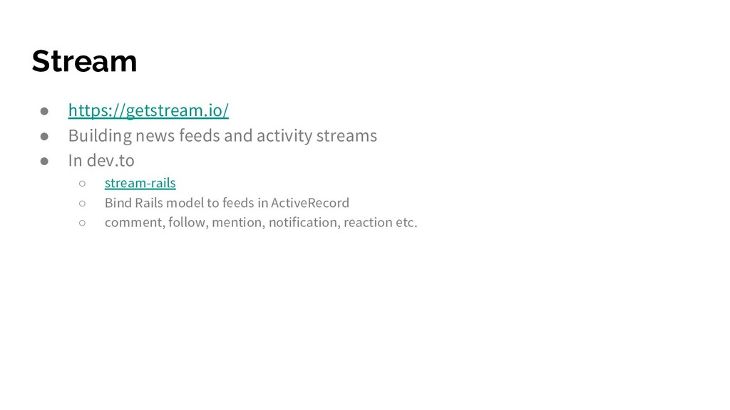 Stream ● https://getstream.io/ ● Building news ...