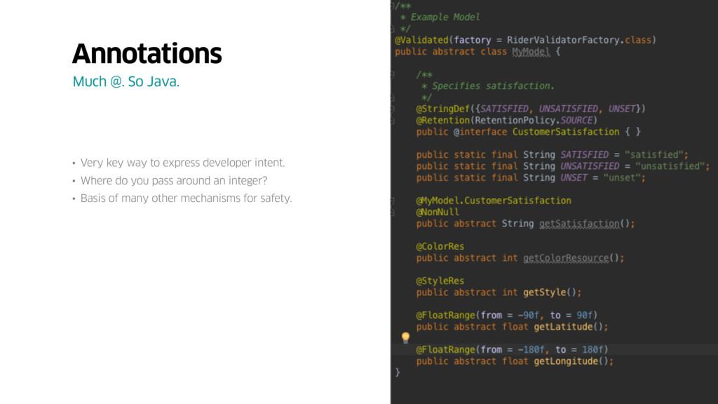 • Very key way to express developer intent. • W...