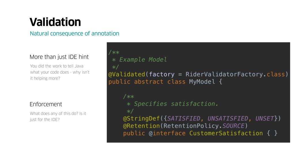 Validation Natural consequence of annotation Mo...