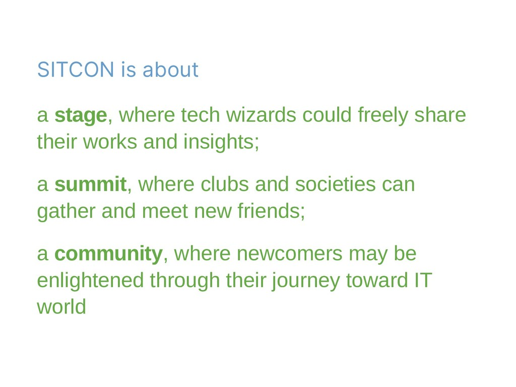 SITCON is about a stage, where tech wizards cou...