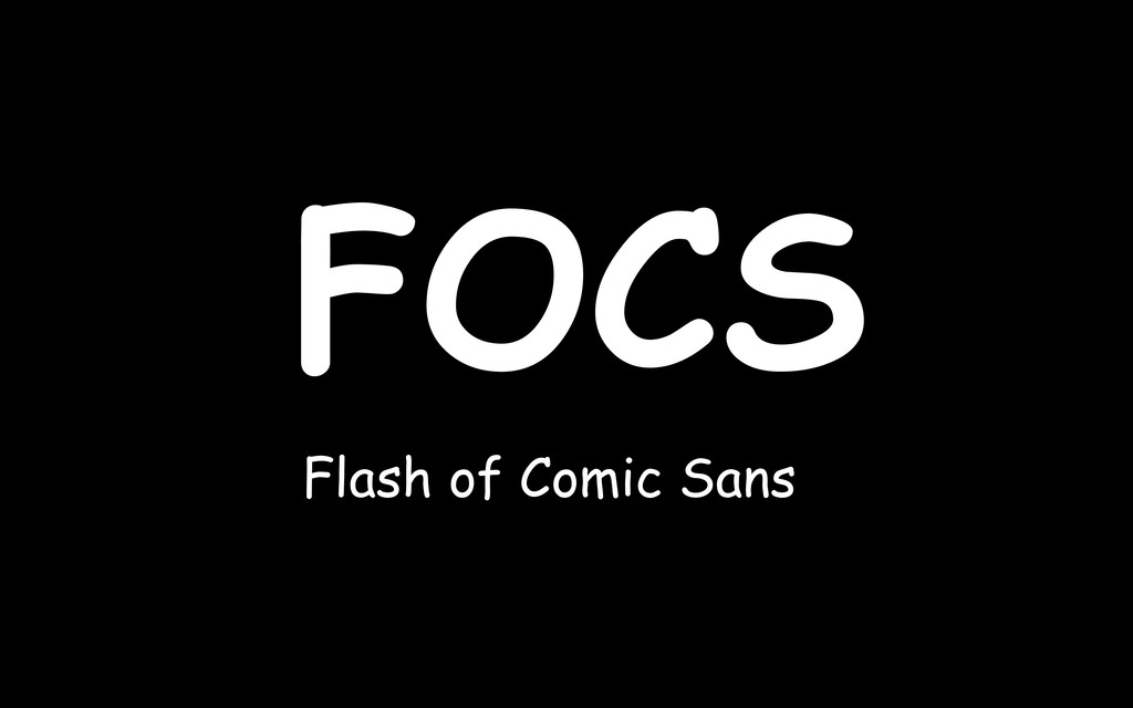 FOCS Flash of Comic Sans
