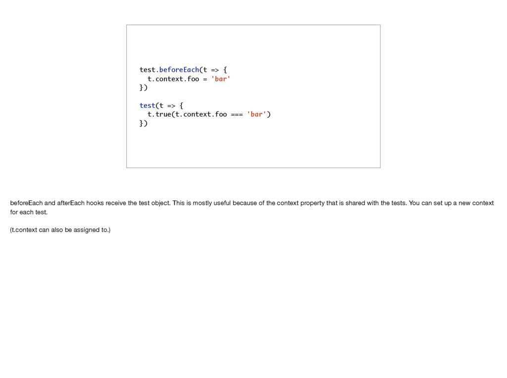 test.beforeEach(t => { t.context.foo = 'bar' })...