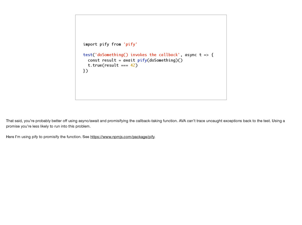 import pify from 'pify' test('doSomething() inv...
