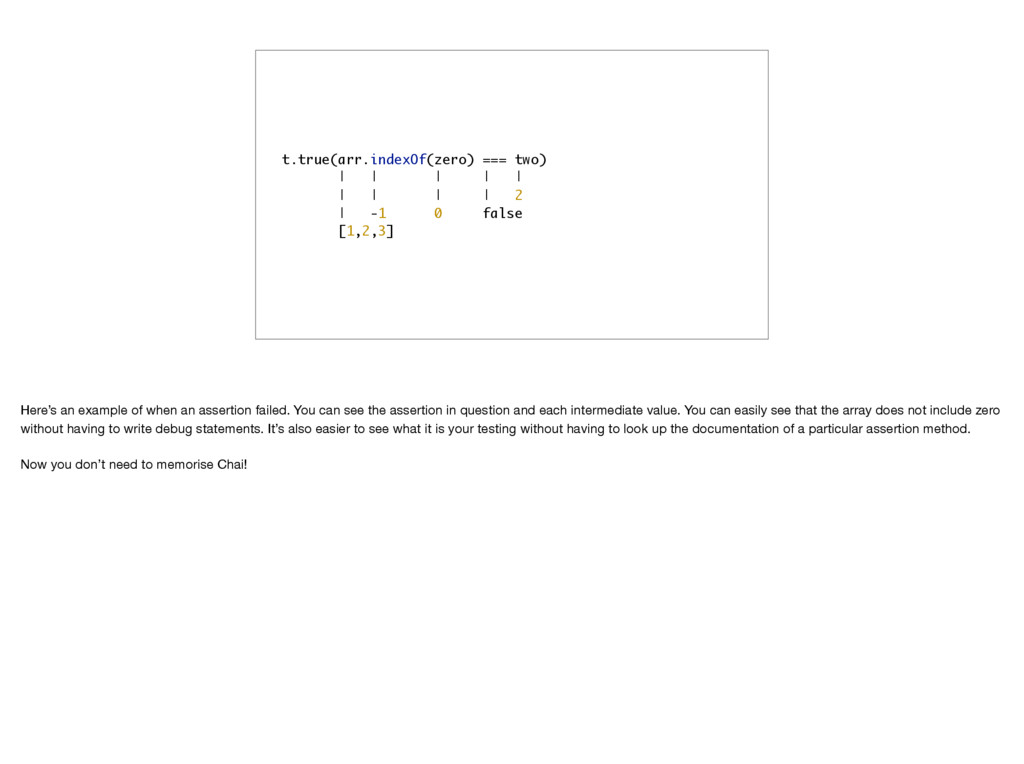 t.true(arr.indexOf(zero) === two) | | | | | | |...