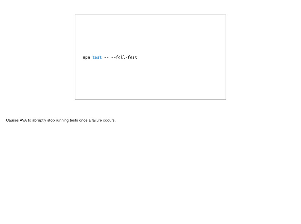 npm test -- --fail-fast Causes AVA to abruptly ...
