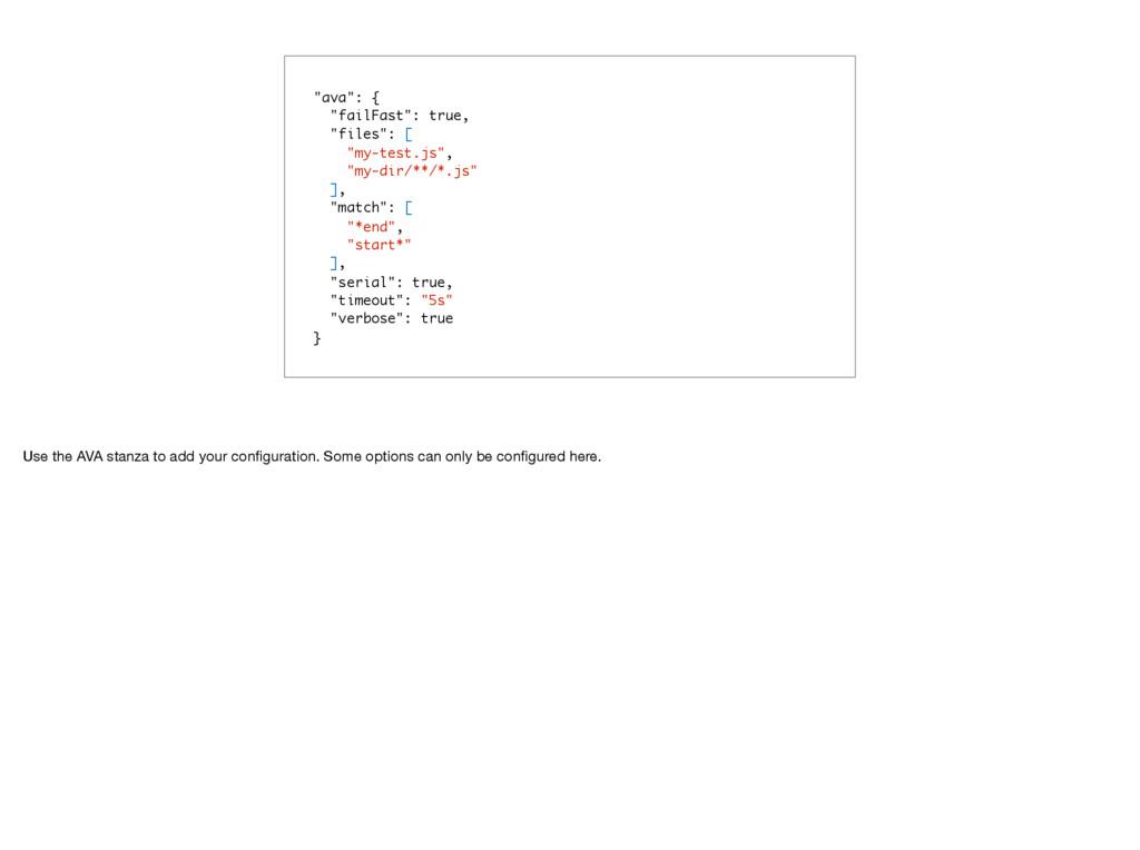 """ava"": { ""failFast"": true, ""files"": [ ""my-test...."