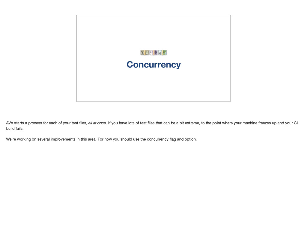 Concurrency AVA starts a process for each of y...