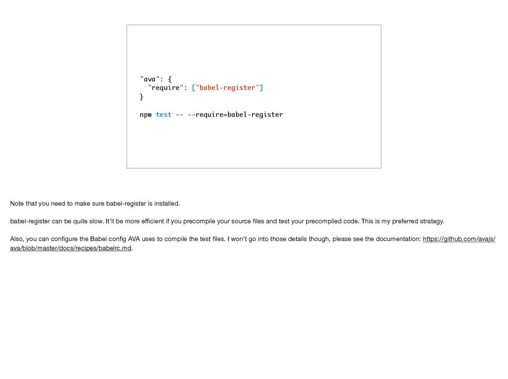 """ava"": { ""require"": [""babel-register""] } npm te..."