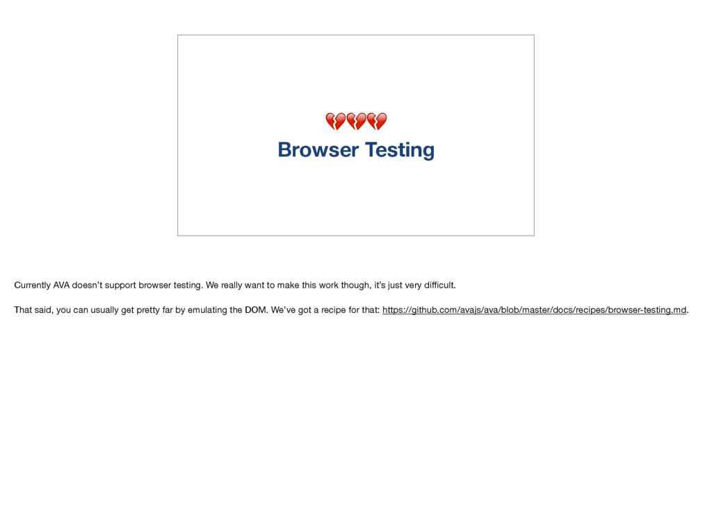 Browser Testing Currently AVA doesn't support ...