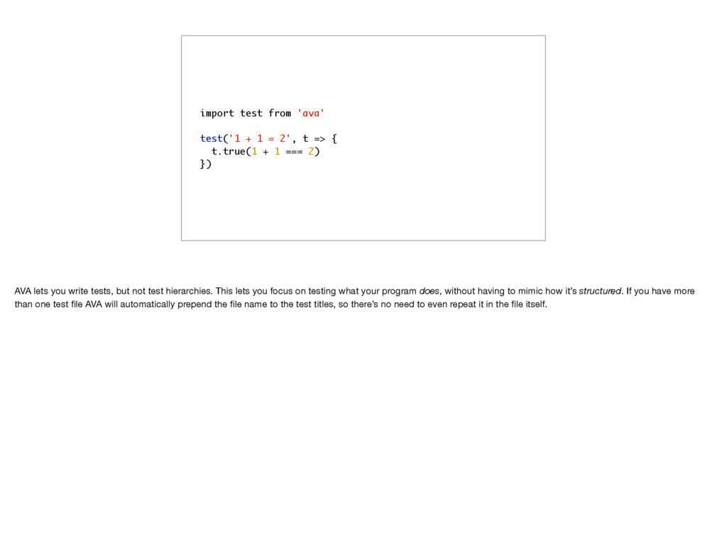 import test from 'ava' test('1 + 1 = 2', t => {...