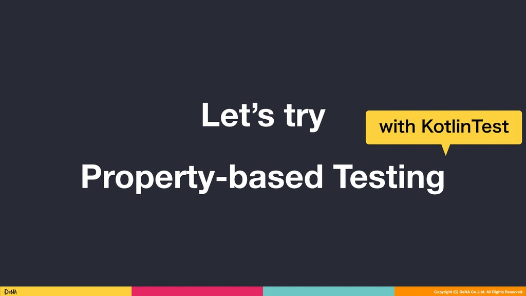 Let's try Property-based Testing Copyright (C) ...