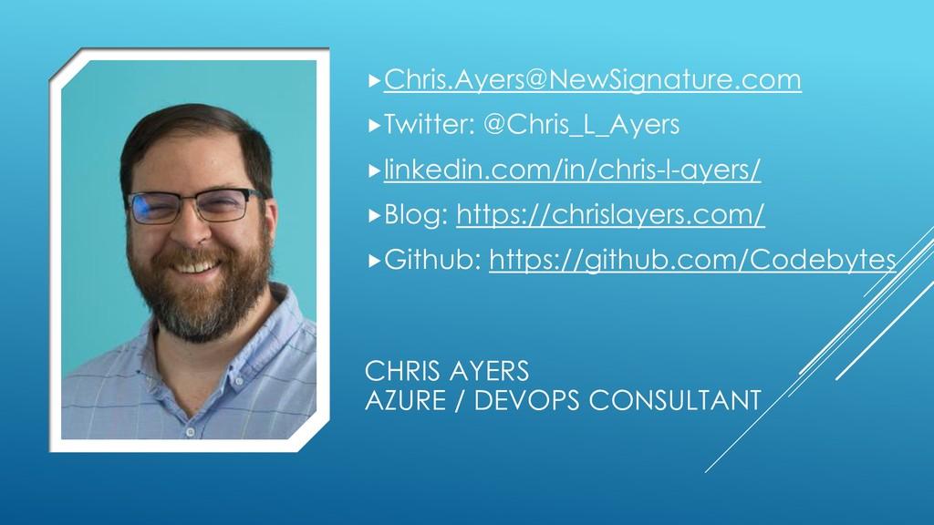 CHRIS AYERS AZURE / DEVOPS CONSULTANT Chris.Ay...