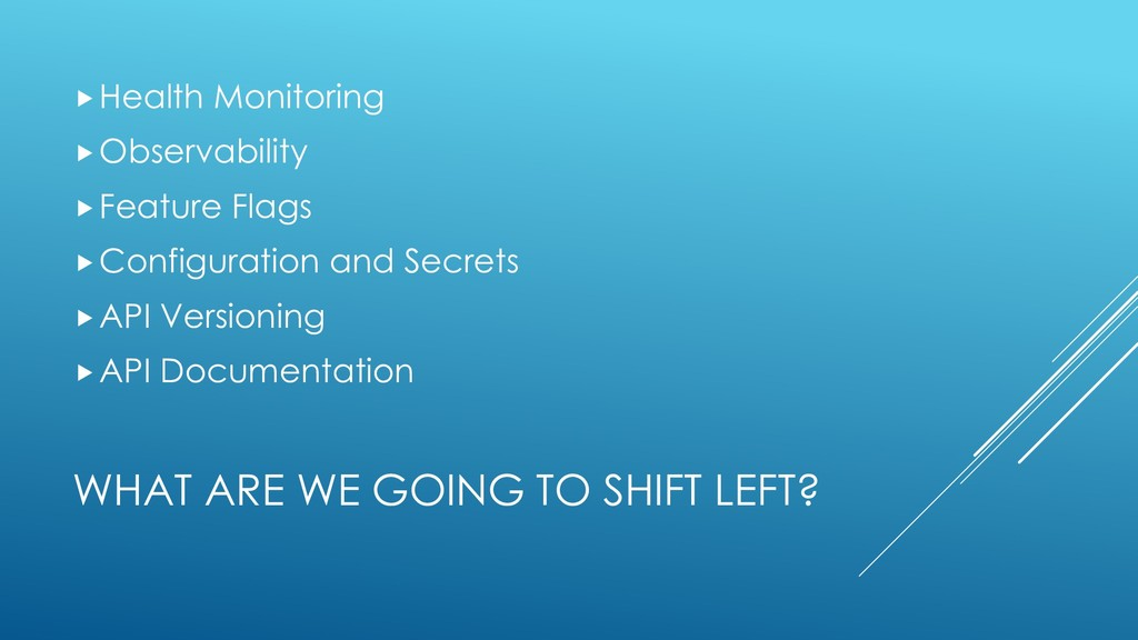 WHAT ARE WE GOING TO SHIFT LEFT? Health Monito...