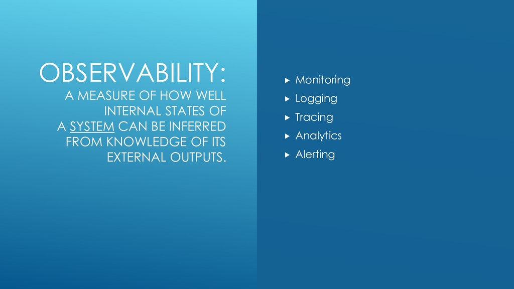 OBSERVABILITY: A MEASURE OF HOW WELL INTERNAL S...
