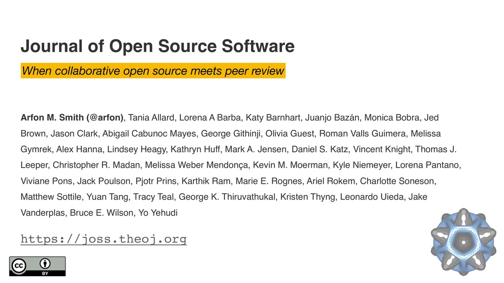 Journal of Open Source Software Arfon M. Smith ...