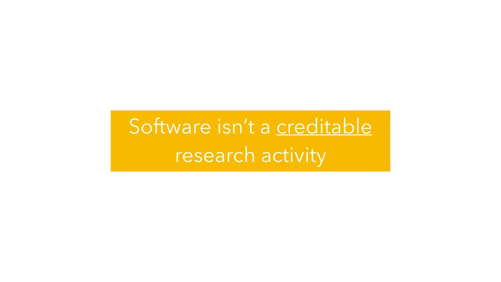 Software isn't a creditable research activity