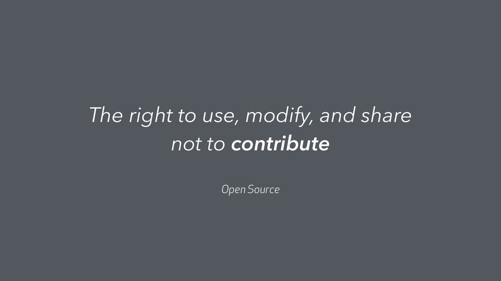 The right to use, modify, and share not to cont...