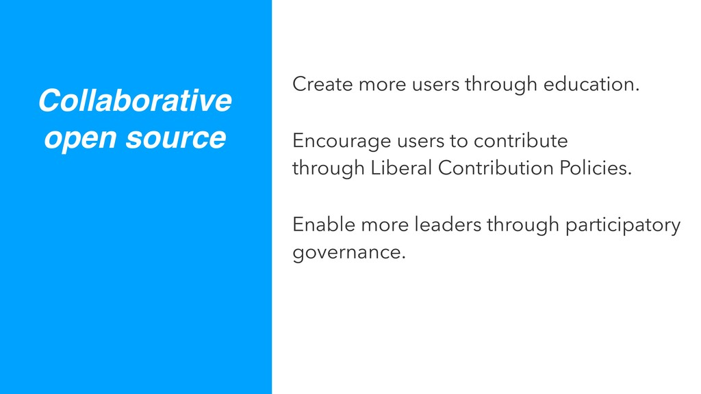 Collaborative open source Create more users thr...