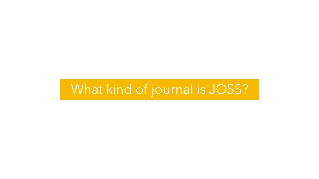 What kind of journal is JOSS?