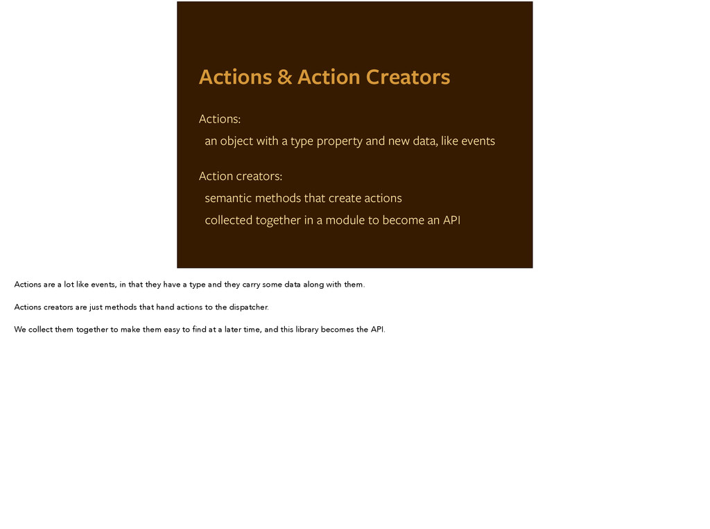 Actions & Action Creators Actions: an object wi...