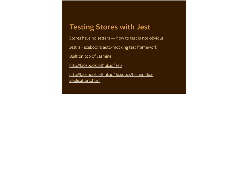 Testing Stores with Jest Stores have no setters...