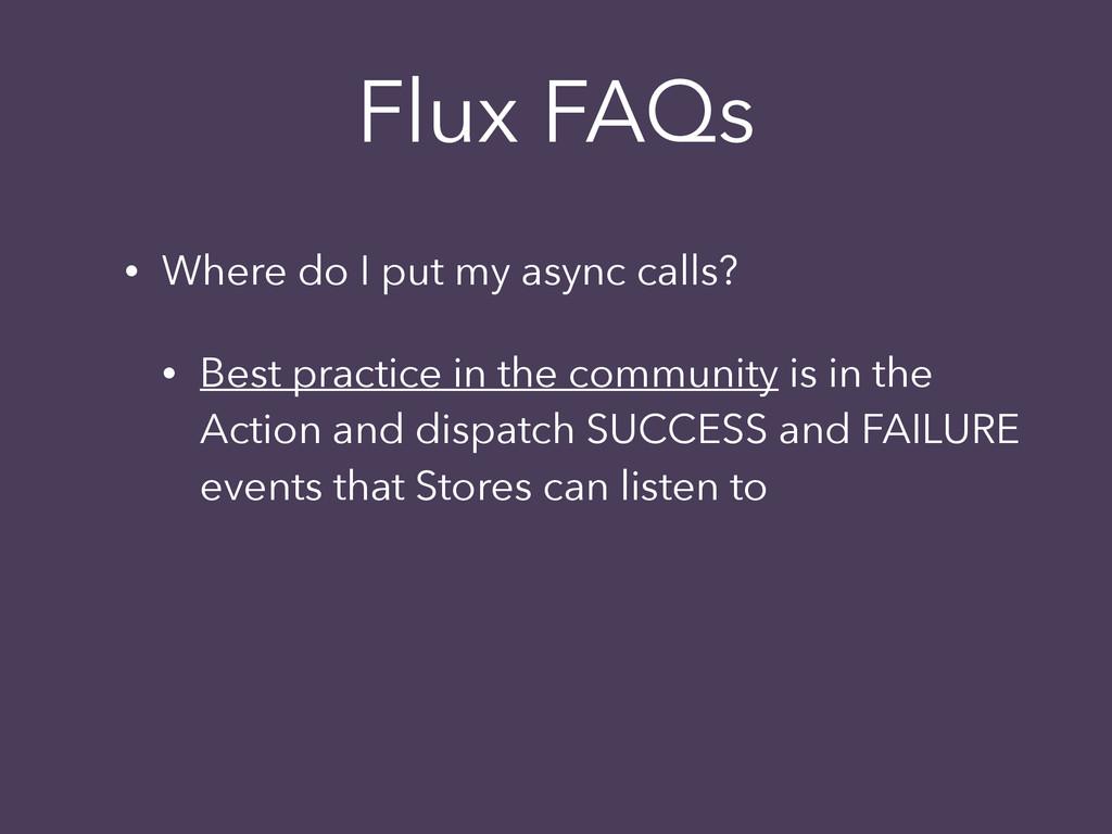 • Where do I put my async calls? • Best practic...