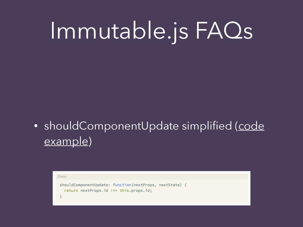 Immutable.js FAQs • shouldComponentUpdate simpl...
