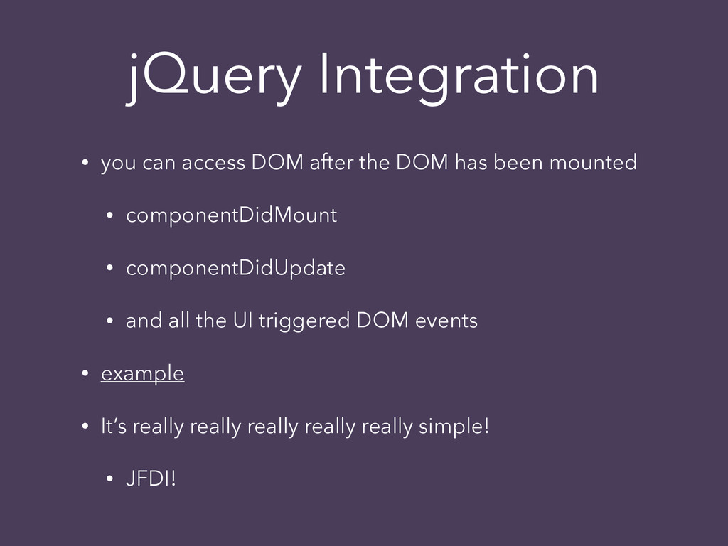 jQuery Integration • you can access DOM after t...