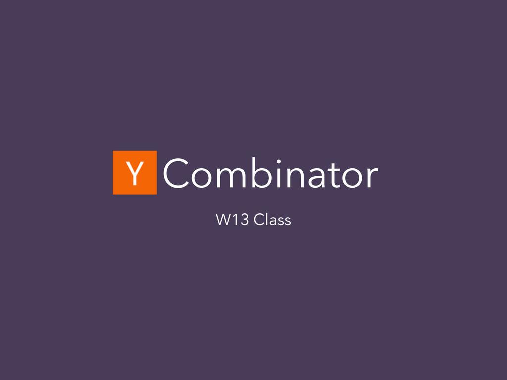 Y Combinator W13 Class