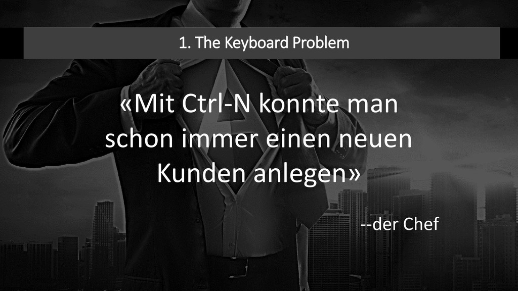 1. The Keyboard Problem «Mit Ctrl-N konnte man ...
