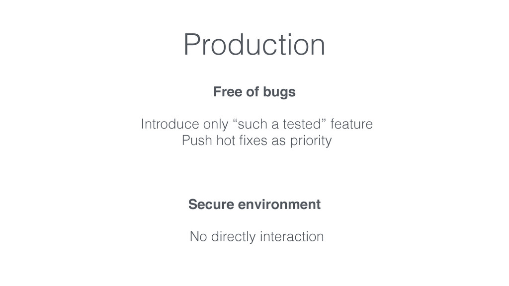 """Production Free of bugs Introduce only """"such a ..."""