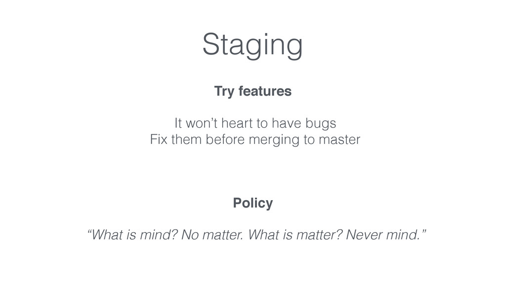 Staging Try features It won't heart to have bug...