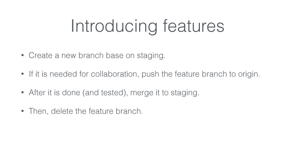 • Create a new branch base on staging. • If it ...