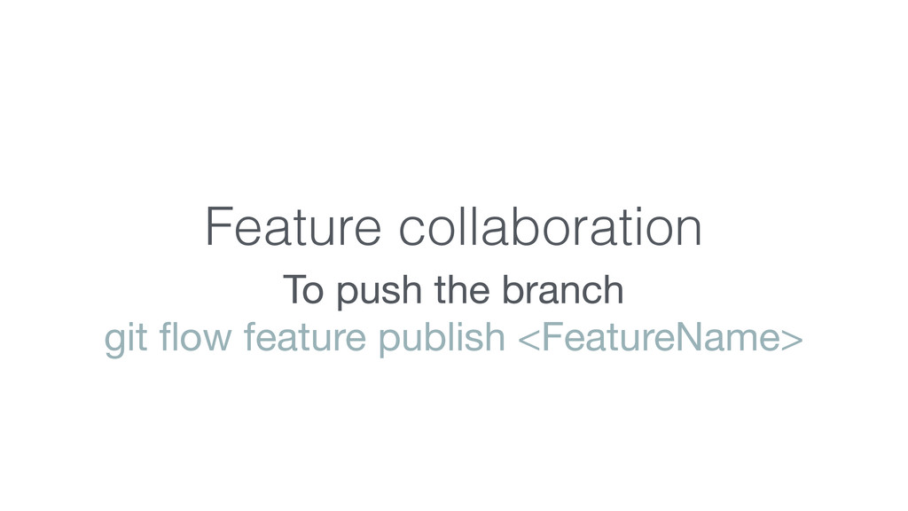 Feature collaboration To push the branch  git fl...