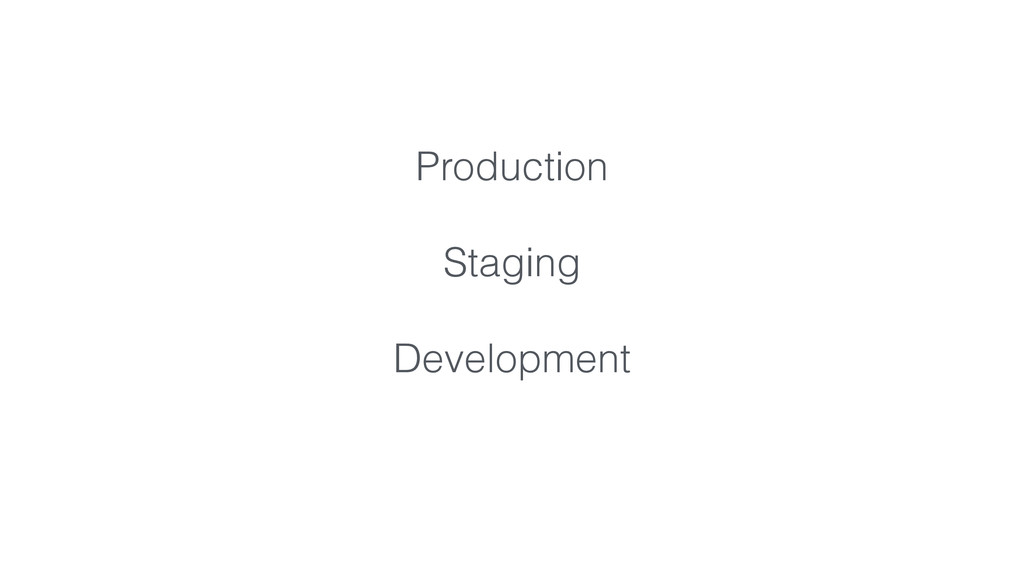 Production Staging Development