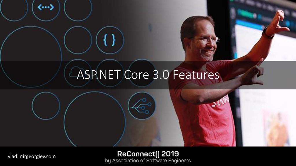 vladimirgeorgiev.com ASP.NET Core 3.0 Features