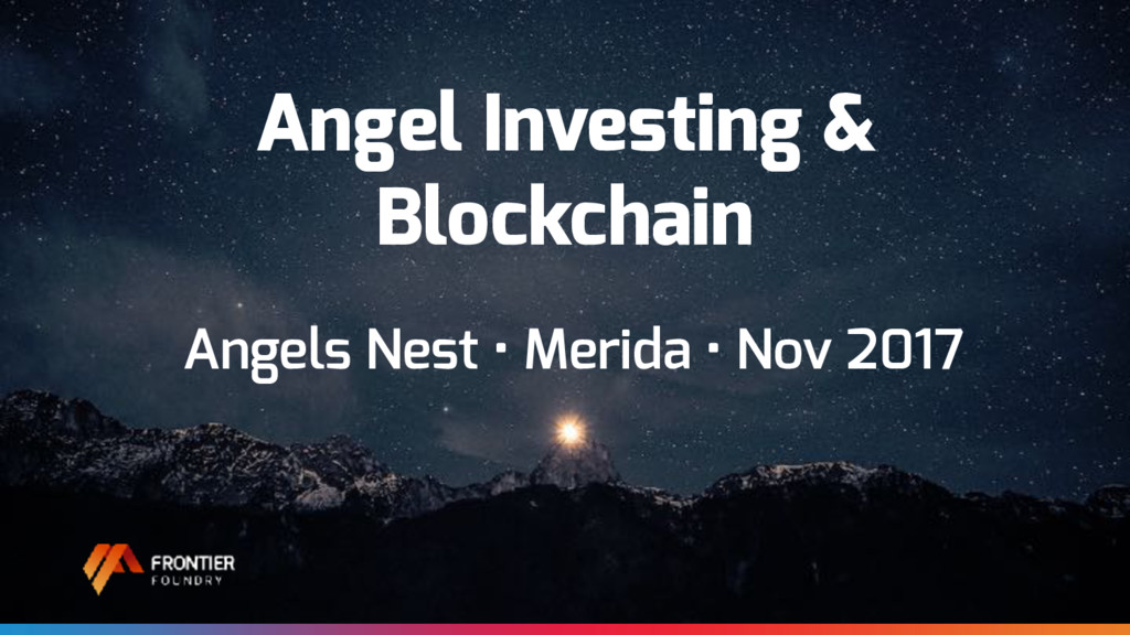 Angel Investing & Blockchain Angels Nest • Meri...