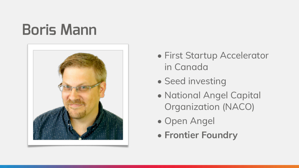 Boris Mann • First Startup Accelerator in Canad...