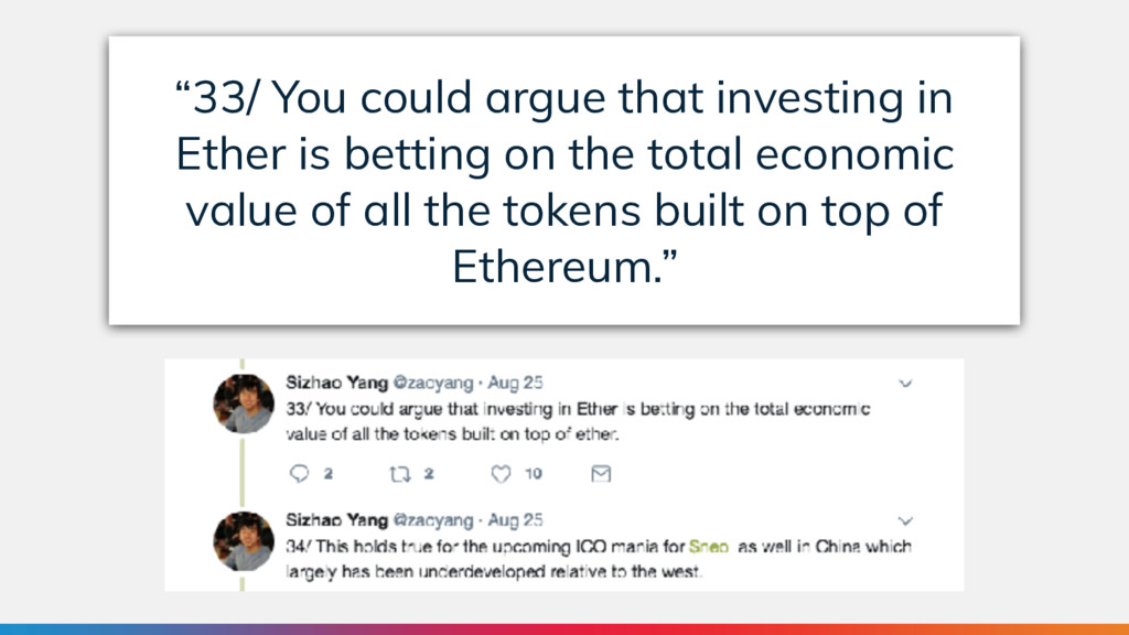 """33/ You could argue that investing in Ether is..."