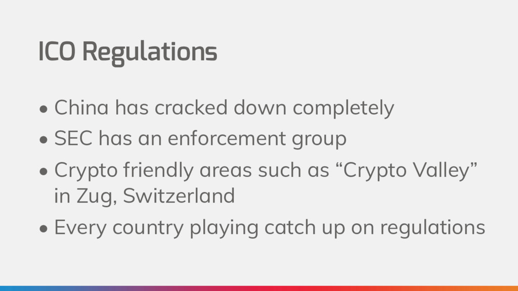 ICO Regulations • China has cracked down comple...