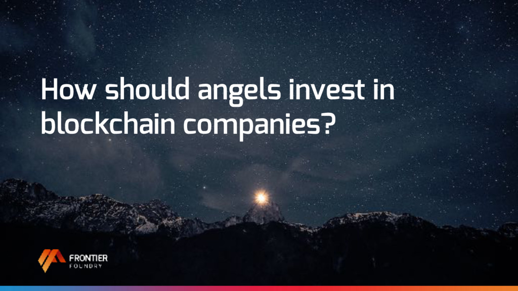 How should angels invest in blockchain companie...