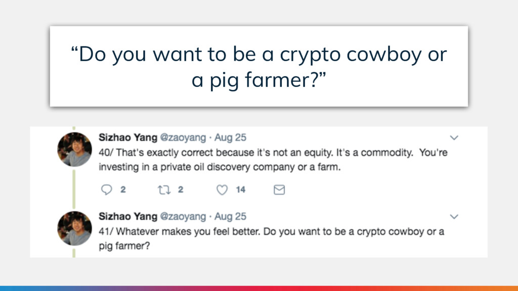 """Do you want to be a crypto cowboy or a pig far..."