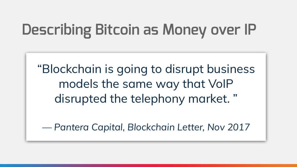 "Describing Bitcoin as Money over IP ""Blockchain..."