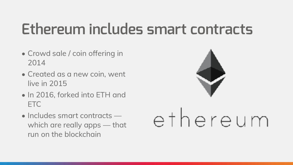Ethereum includes smart contracts • Crowd sale ...