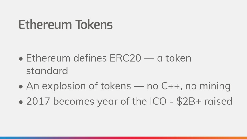 Ethereum Tokens • Ethereum defines ERC20 — a to...