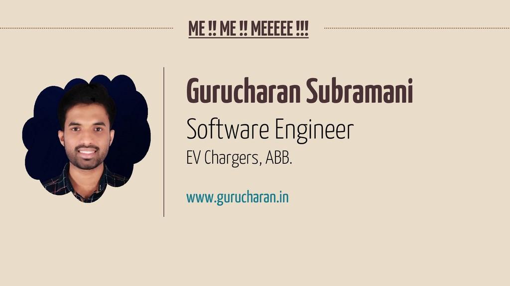 ME !! ME !! MEEEEE !!! Gurucharan Subramani Sof...