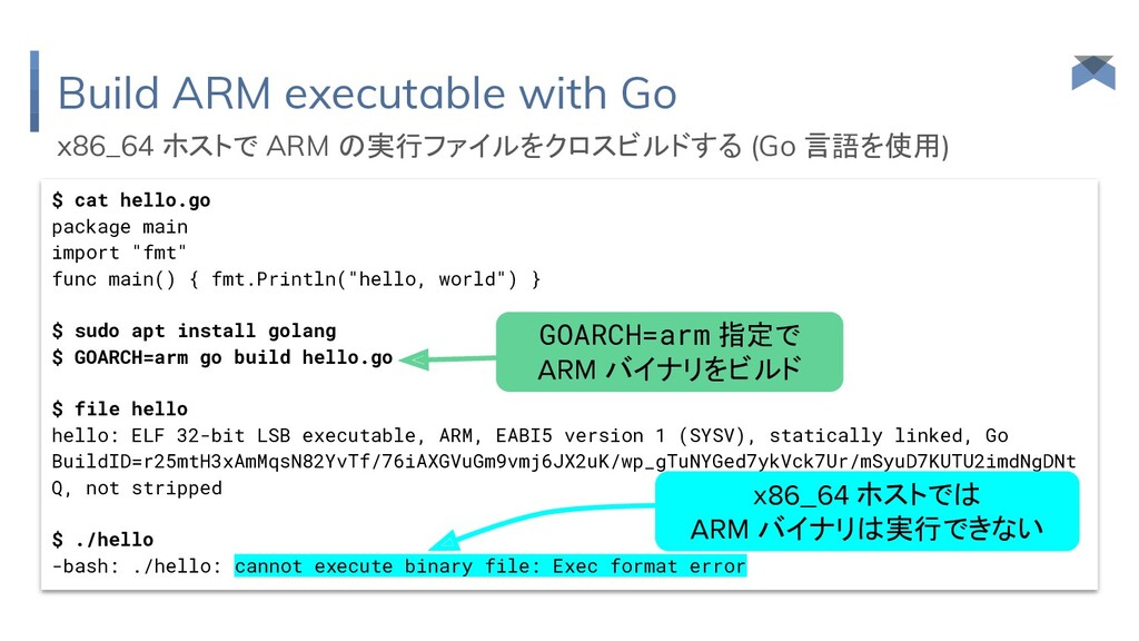 Build ARM executable with Go $ cat hello.go pac...